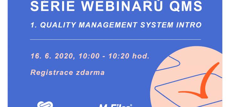 Série webinářů QMS: 1. Quality Management System Intro, 16. 6. 2020, 10:00 – 10:20