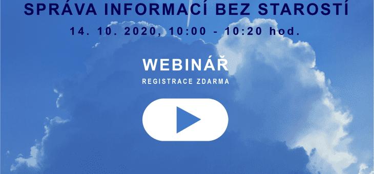 Webinář: Správa informací bez starostí, 14. 10. 2020, 10.00 – 10.20 hod.