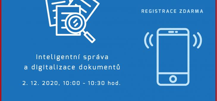 Webinář: Inteligentní správa a digitalizace dokumentů, 2. 12. 2020, 10:00 – 10:30 hod.