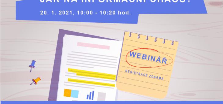 Webinář: Jak na informační chaos?, 20. 1. 2021, 10:00 – 10:20