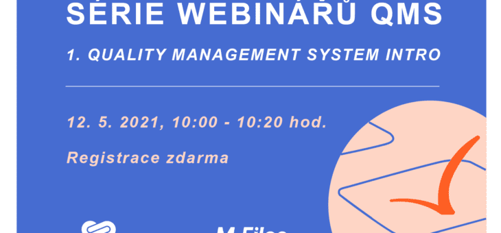 Series of QMS webinars: 1. Quality Management System Intro, 12. 5. 2021, 10:00 – 10:20