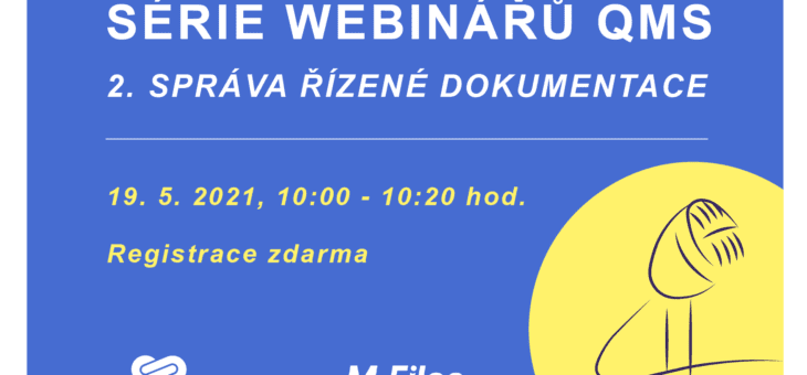 Series of QMS webinars: 2. Controlled Document Management, 19. 5. 2021, 10:00 – 10:20